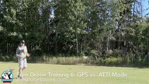 Free Drone Training Course - 6: GPS vs ATTI Mode