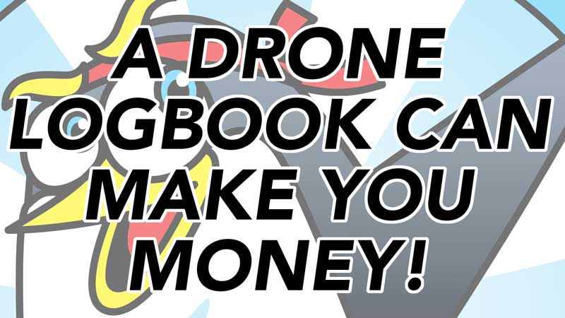 A drone logbook can make you money!