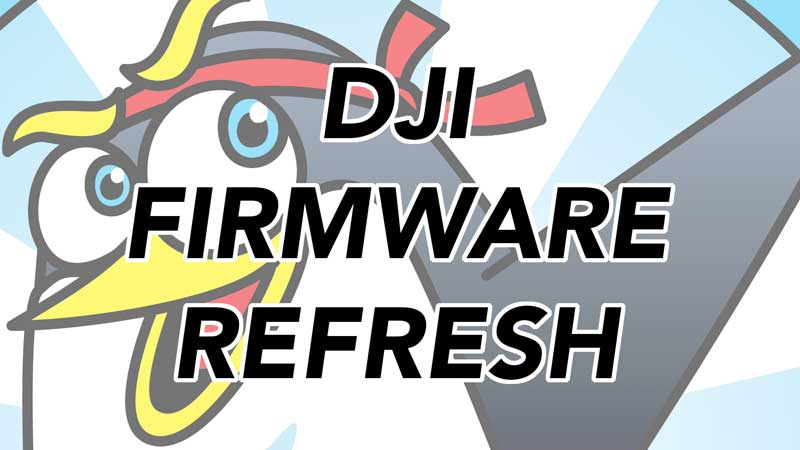 DJI drone acting up? Refresh the firmware! - The Drone Trainer