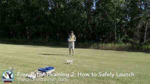 Free Drone Training Course - 2: How to Safely Launch