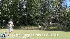 Free Drone Training Course - 6: GPS vs ATTI Mode