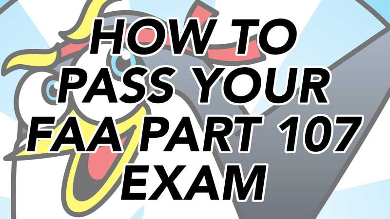 How to pass your FAA Part 107 exam