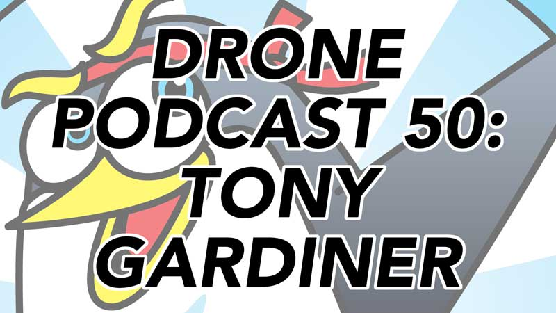 Drone Podcast with Tony Gardiner from Home and Away