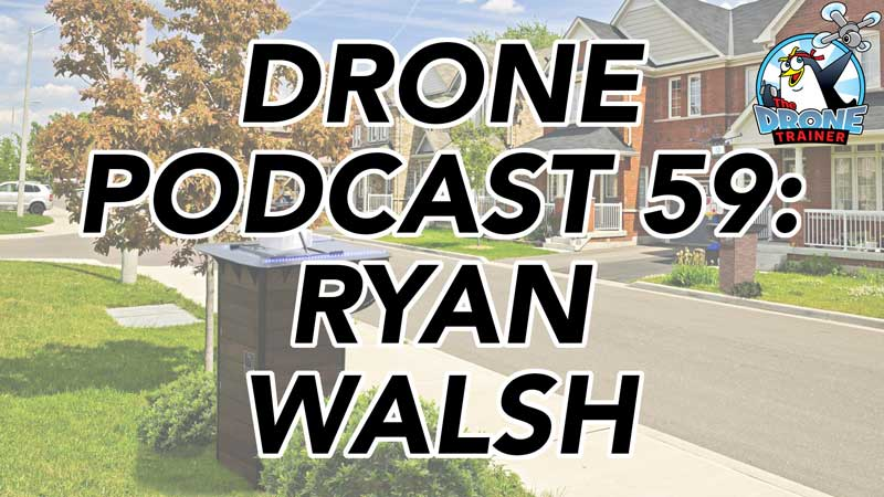 Drone Delivery Podcast - Ryan Walsh