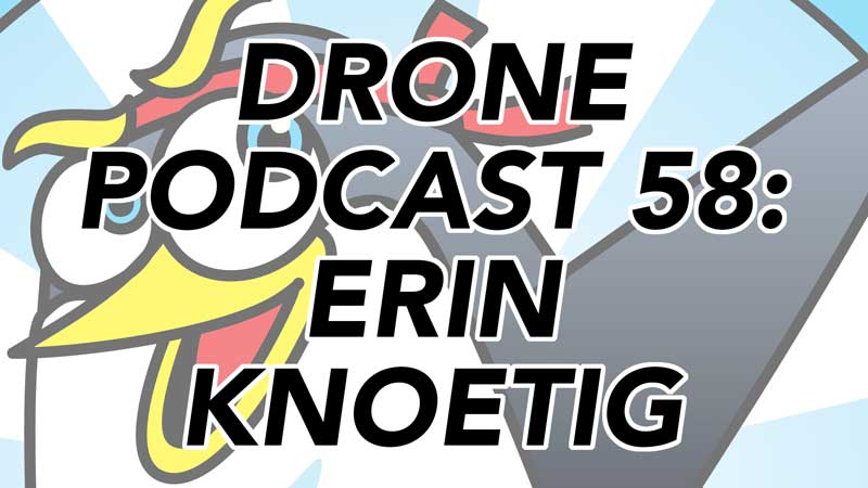 Drone Podcast - Erin Knoetig