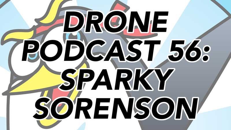 Drone Podcast - Sparky Sorenson of Dallas Texas