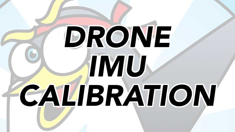 Drone IMU Calibration Best Practices