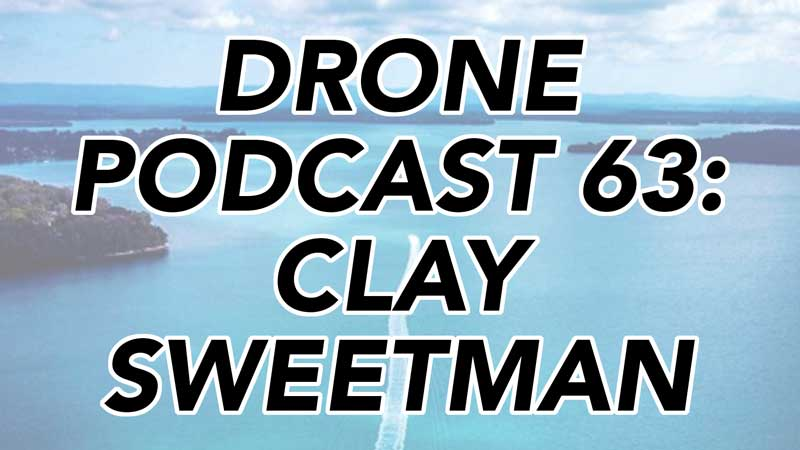 Drone Podcast - Clay Sweetman