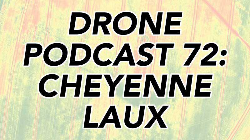 Drone Podcast - Cheyenne Laux