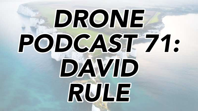 Drone Podcast - David Rule