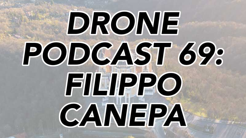 Drone Podcast - Filippo Canepa from Turin, Italy