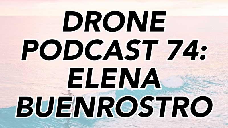 Elena Buenrostro - Drone Podcast