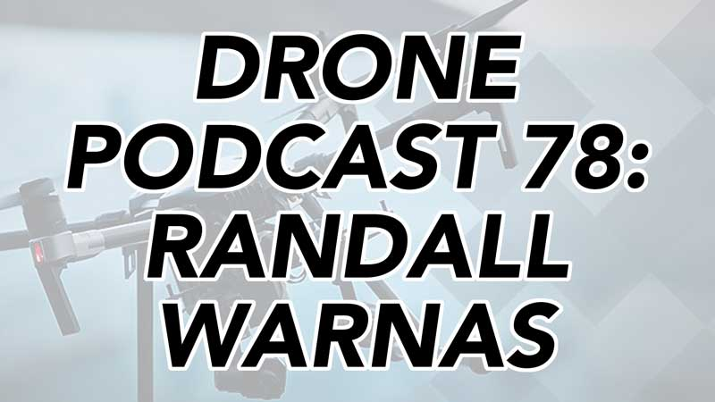 Randall Warnas - Drone Podcast