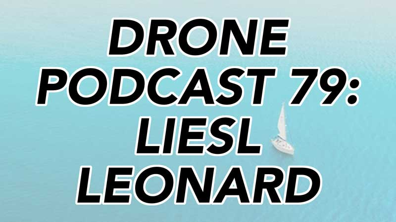 Starting a UK Drone Business with Liesl Leonard - Drone