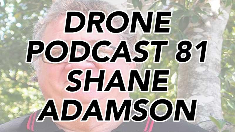 Shane Adamson - Drone Podcast