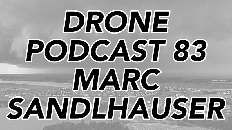 Marc Sandlhauser - Drone Podcast